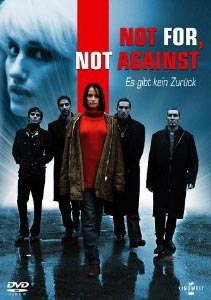 Cover zum Film: Not For, Not Against – Es gibt kein Zurück